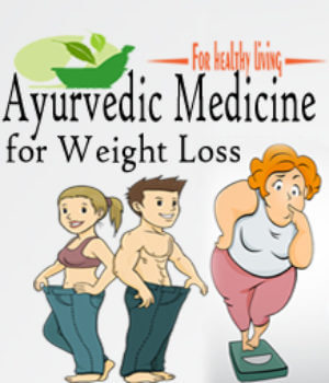 Ayurvedic Medicine for Weight Loss to Get Slim & Fit Body