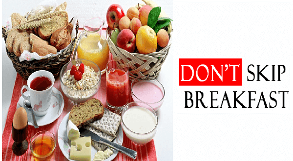 Do not skip breakfast